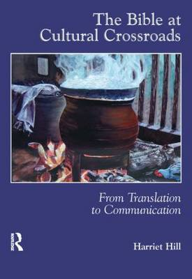 The Bible at Cultural Crossroads: From Translation to Communication (Paperback)