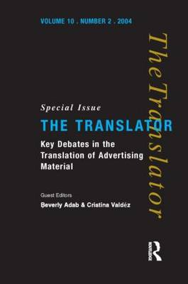 Key Debates in the Translation of Advertising Material: Special Issue of the Translator (Volume 10/2, 2004) (Paperback)