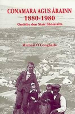 Conamara Agus Arainn 1880-1980 (Paperback)
