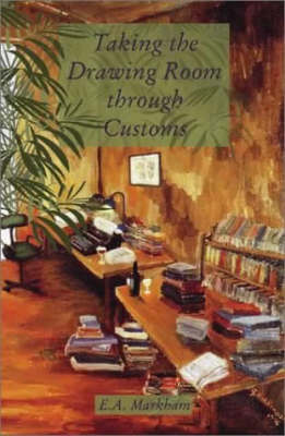 Taking the Drawing Room Through Customs: Selected Short Stories 1970-2000 (Paperback)