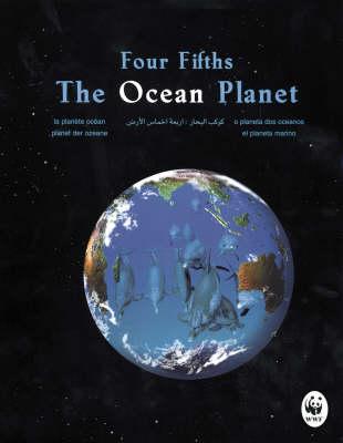 Four-fifths: The Ocean Planet (Hardback)