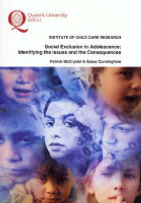 Social Exclusion in Adolescence: Identifying the Issues and the Consequences (Paperback)