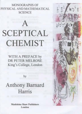 A Sceptical Chemist - Monographs of Physical and Mathematical Science (Paperback)