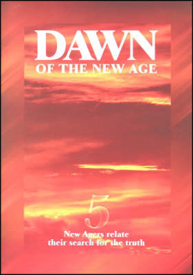 Dawn of the New Age: 5 New Agers Relate Their Search for the Truth (Paperback)