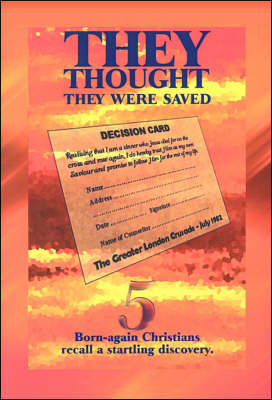 They Thought They Were Saved: Five Born-Again Christians Recall a Startling Discovery (Paperback)