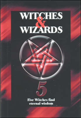 Witches and Wizards: Five Witches Find Eternal Wisdom (Paperback)