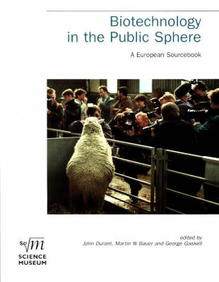 Biotechnology in the Public Sphere: A European Sourcebook (Paperback)