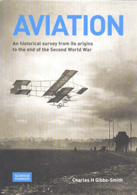 Aviation: An Historical Survey from Its Origins to the End of the Second World War (Hardback)
