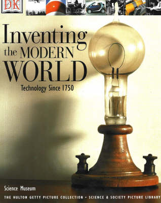 Inventing the Modern World: Technology Since 1750 (Paperback)