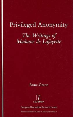 Privileged Anonymity: Writings of Madame de Lafayette (Paperback)