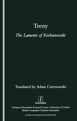 Treny: The Laments of Kochanowski - Legenda Studies in Comparative Literature No. 6 (Paperback)
