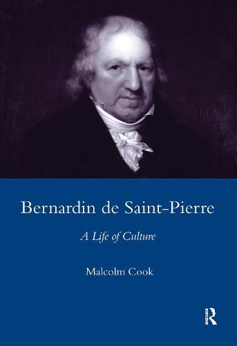 Bernardin De St Pierre, 1737-1814: A Life of Culture (Hardback)