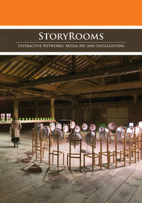 StoryRooms: Interactive Networks, Media Art and Installations