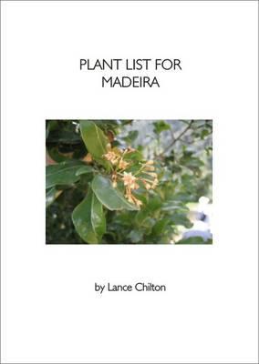 Plant List for Madeira: Including Porto Santo and Desertas Islands (Paperback)