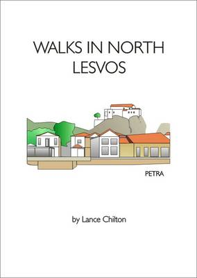 Walks in North Lesvos: WITH The Lesvos Walkers' Map