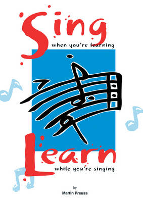 Sing When You're Learning... Learn While You're Singing (Spiral bound)