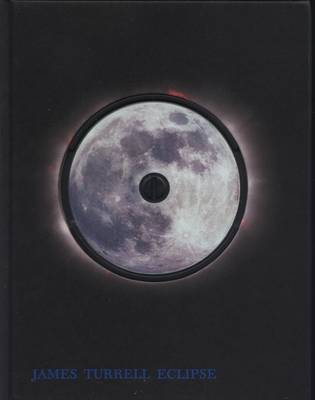 James Turrell - Eclipse (Hardback)
