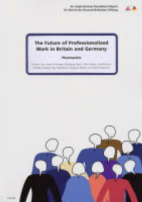 The Future of Professionalised Work in Britain and Germany: Pharmacists v. 3 (Paperback)