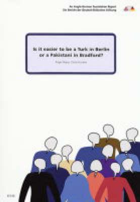 Is it Easier to be a Turk in Berlin or a Pakistani in Bradford? (Paperback)