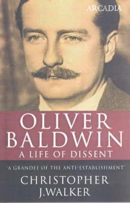 Oliver Baldwin: A Life of Dissent (Paperback)