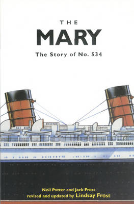 The Mary: The Story of No. 534 - Building RMS Queen Mary (Paperback)