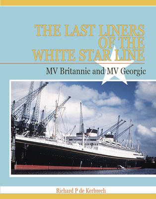 "The Last Liners of the White Star Line: M.V. ""Britannic"" and M.V. ""Georgic"" (Paperback)"