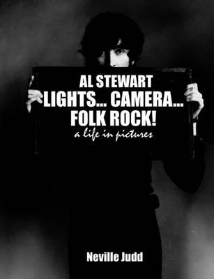 Al Stewart: Lights Cameras Folk Rock: A Life in Pictures (Paperback)
