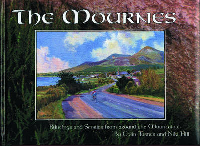 The Mournes: Paintings and Stories from Around the Mountains (Hardback)
