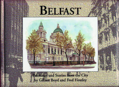 Belfast: Paintings and Stories from the City (Hardback)