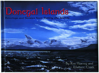 Donegal Islands: Paintings and Stories from Sailing the Islands (Hardback)