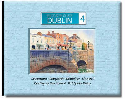 Dublin 4: Sandymount Donnybrook Ballsbridge Ringsend (Hardback)