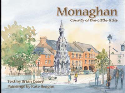 Monaghan: County of the Little Hills (Hardback)
