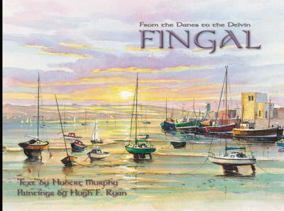 Fingal: From the Danes to the Delvin (Hardback)