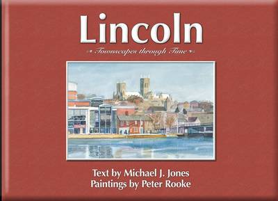 Lincoln: Townscapes Through Time (Hardback)
