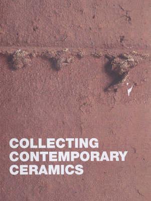 Collecting Contemporary Ceramics (Paperback)