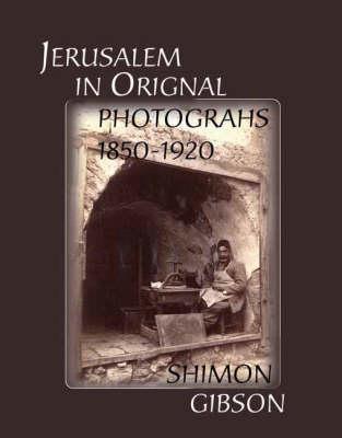 Jerusalem in Original Photographs 1850-1920 (Hardback)