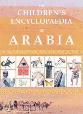 The Children's Encyclopaedia of Arabia (Hardback)