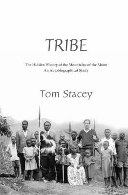 Tribe: The Hidden History of the Mountains of the Moon (Hardback)