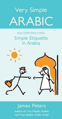 Very Simple Arabic: Incorporating Simple Etiquette in Arabia (Paperback)