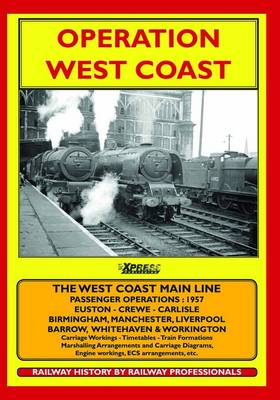 Operation West Coast: 1950's Railway Operating: Euston - Carlisle/Manchester/Liverpool/Birmingham, Etc. (Book)