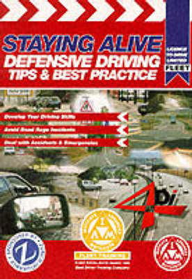 Staying Alive: Defensive Driving Tips and Best Practice (Paperback)
