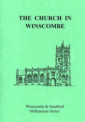 The Church in Winscombe: History of the Church in Winscombe - Winscombe & Sandford Millennium S. No. 1 (Paperback)