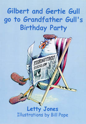 Gilbert and Gertie Gull Go to Grandfather Gull's Birthday Party (Paperback)