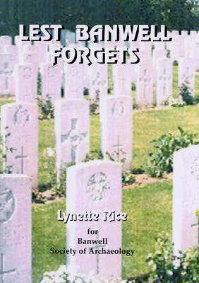 Lest Banwell Forgets: Remembering Banwell's Dead of Two World Wars (Paperback)