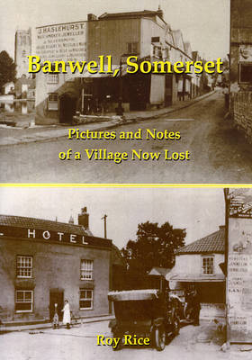 Banwell, Somerset: Pictures and Notes of a Village Now Lost (Paperback)