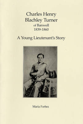 Charles Henry Blachley Turner of Banwell 1839-1860: A Young Lieutenant's Story (Paperback)