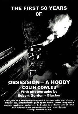 The First 50 Years of Obsession - a Hobby (Paperback)
