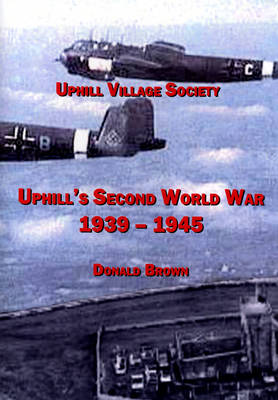 Uphill's Second World War 1939 - 1945 (Paperback)