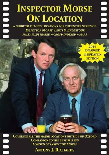 Inspector Morse on Location: The Companion to the Original and Bestselling Guide to the Oxford of Inspector Morse Including Lewis Fully Illustrated with Location Maps (Paperback)