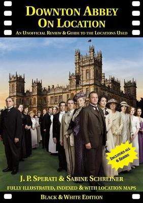 Downton Abbey on Location: An Unofficial Review & Guide to the Locations Used for All 6 Series (Paperback)
